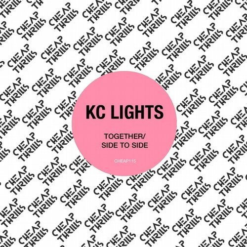 KC Lights - Together / Side To Side [CHEAP115]